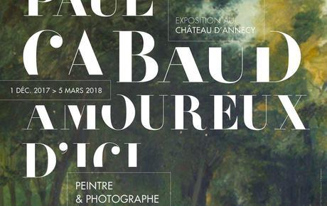 """Exposition """"Paul Cabaud, amoureux d'ici - Un peintre et photographe annécien dans la seconde moitié du XIXe siècle"""""""
